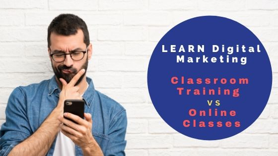 How different is learning Digital Marketing Course Online?